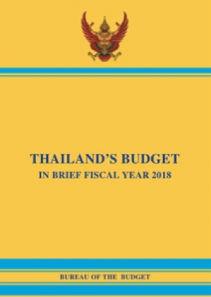 THAILAND'S BUDGET IN BRIEF FISCAL YEAR 2018 (Revised Edition)